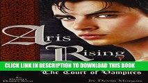 [PDF] Aris Rising: The Court of Vampires: AN INFINITY DIARIES NOVEL Popular Online