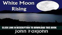 [PDF] White Moon Rising: The sequel to The People s Warrior (The moon series Book 2) Popular