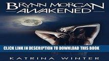 [PDF] Awakened: Brynn Morgan 2 - A Paranormal Shape Shifter Romance (Brynn Morgan Beginnings)