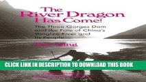 [PDF] The River Dragon Has Come!: Three Gorges Dam and the Fate of China s Yangtze River and Its