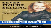 [PDF] Seven Figure Selling: Proven Secrets to Success from Top Sales Professionals Full Online