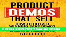 [PDF] Product Demos That Sell: How to Deliver Winning SaaS Demos Full Online