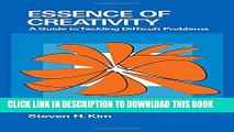 [New] Essence of Creativity: A Guide to Tackling Difficult Problems Exclusive Full Ebook