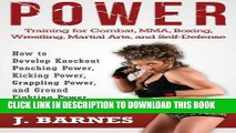 [PDF] Power Training for Combat, MMA, Boxing, Wrestling, Martial Arts, and Self-Defense: How to