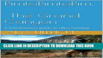[PDF] Rim to Rim to Rim, The Grand Canyon: A non Runners guide to Ultra running Popular Colection