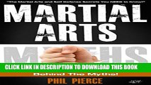 [PDF] Martial Arts: Behind the Myths!: (The Martial Arts and Self Defense Secrets You NEED to