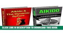 [PDF] Aikido: Aikido + Aikido   Dynamic Sphere Box Set (Aikido, Aikido Techniques, Aikido