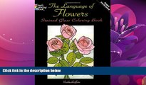 Online eBook The Language of Flowers Stained Glass Coloring Book (Dover Nature Stained Glass