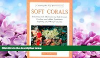Online eBook Soft Corals: Selecting and Maintaining Soft Corals Feeding and Algal Symbiosis