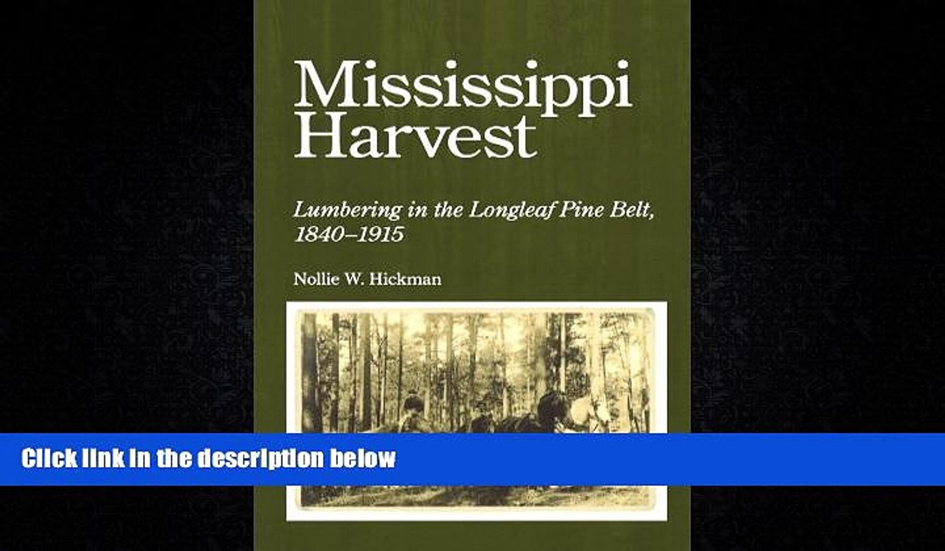 Mississippi Harvest: Lumbering in the Longleaf Pine Belt, 1840-1915