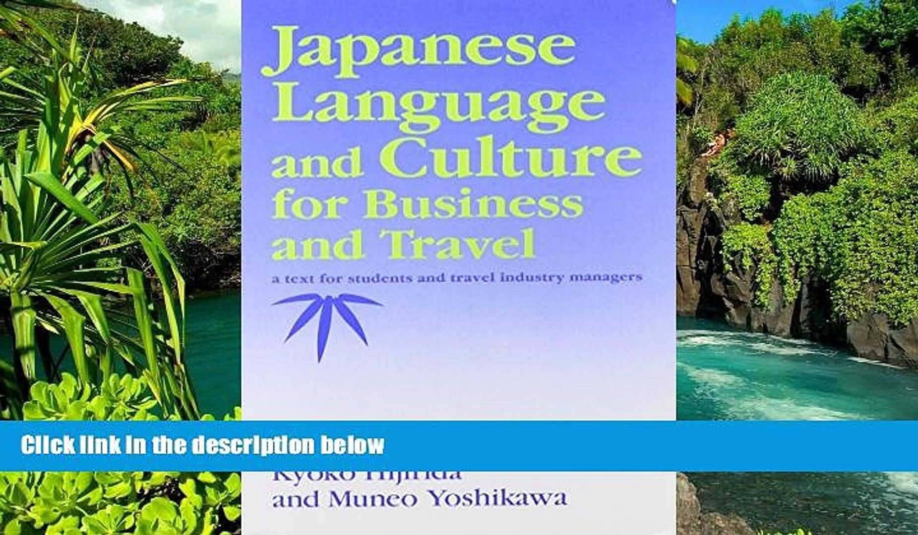 READ FULL  Japanese Language and Culture for Business and Travel (English and Japanese Edition)