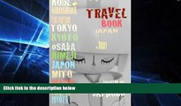 READ FULL  Travel book Japon: Travel journal. Traveler s notebook. Carnet de voyage Japon. Diary
