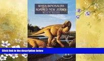 eBook Download When Dinosaurs Roamed New Jersey