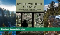 Must Have PDF  KYOTO WITHOUT CROWDS: A Guide to the City s Most Peaceful Temples and Gardens  Best