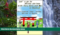Big Deals  Let s go to Shinto shrines with Teru, Sora, and Mai in Kyoto! Part1 Fushimi Inari