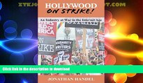 READ BOOK  Hollywood on Strike!: An Industry at War in the Internet Age - The Writers Guild (WGA)