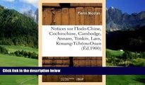 Books to Read  Notices Sur L Indo-Chine, Cochinchine, Cambodge, Annam, Tonkin, Laos,