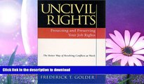 READ BOOK  Uncivil Rights : Protecting and Preserving Your Job Rights FULL ONLINE