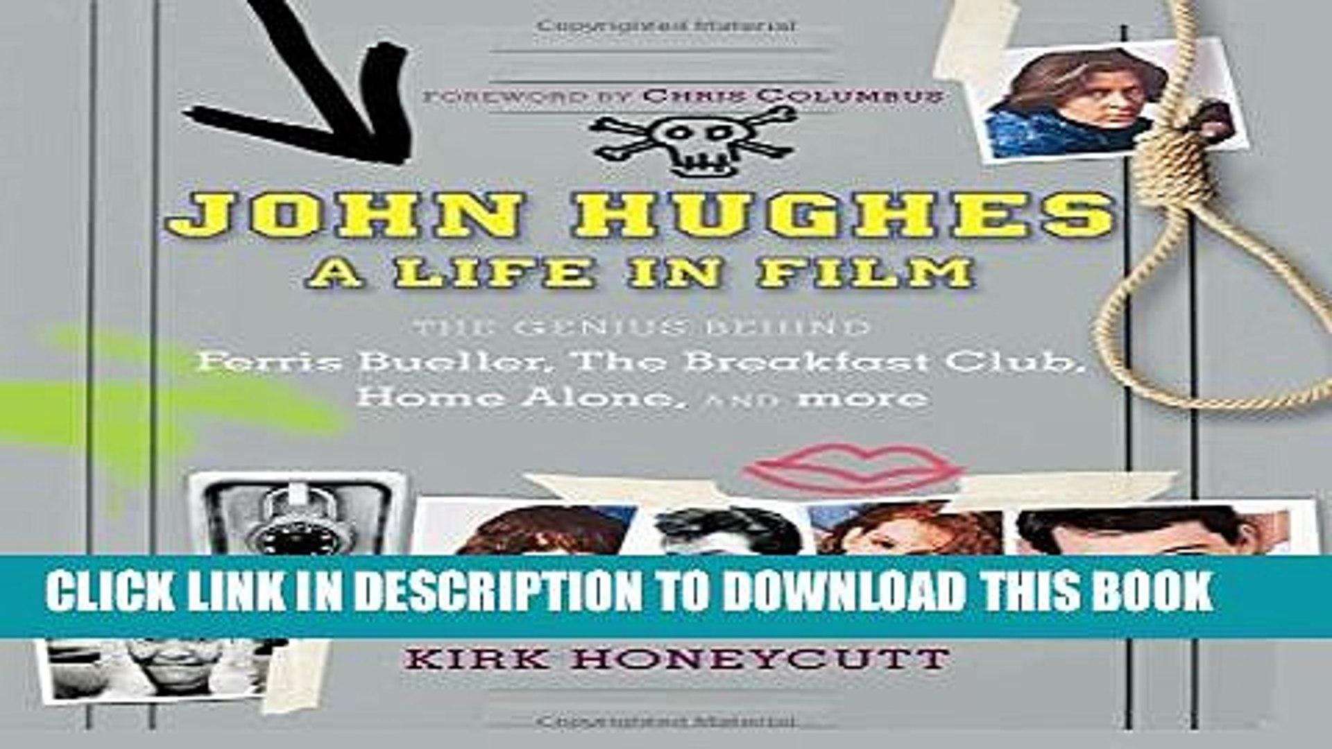 [PDF] John Hughes: A Life in Film: The Genius Behind Ferris Bueller, The Breakfast Club, Home