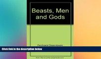 READ FULL  Beasts, men and gods,  READ Ebook Full Ebook