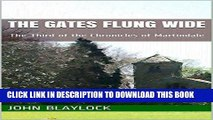 [EBOOK] DOWNLOAD The Gates Flung Wide: The Third of the Chronicles of Martindale GET NOW
