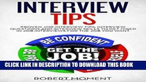 [Read PDF] Interview Tips: Proven Job Interview Tips, Interview Questions and Interview Skills to