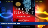 Big Deals  The Great Dissent: How Oliver Wendell Holmes Changed His Mind--and Changed the History