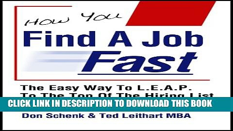[Read PDF] How You Find A Job Fast – The Easy Way To L.E.A.P. To The Top Of The Hiring List (The