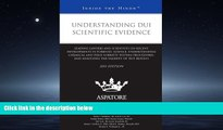 FREE PDF  Understanding DUI Scientific Evidence, 2011 ed: Leading Lawyers and Scientists on Recent