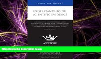 READ book  Understanding DUI Scientific Evidence, 2012 ed.: Leading Lawyers and Scientists on
