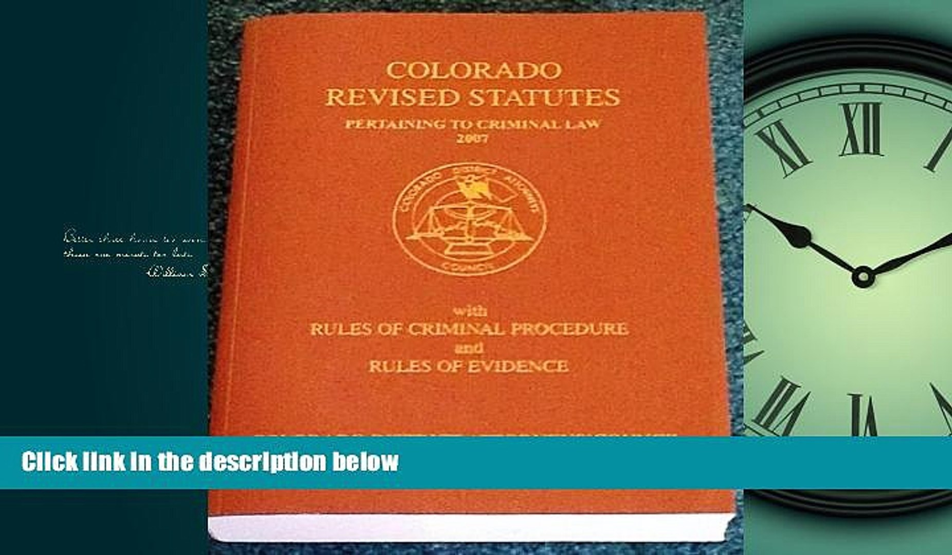 FREE DOWNLOAD Colorado Revised Statutes Pertaining to Criminal Law 2007  (Annotated with Rules of