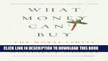 [Read PDF] What Money Can t Buy: The Moral Limits of Markets Ebook Online