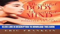 [PDF] Beautiful Body, Beautiful Mind: The Power of Positive Imagery: Over 80 Exercises and a