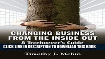 [Read PDF] Changing Business from the Inside Out: A Tree-Hugger s Guide to Working in Corporations