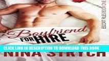 [PDF] FREE Boyfriend for Hire: A Stand-Alone Contemporary Romance (Escort Files) (Volume 1) [Read]