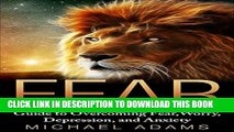 [PDF] Fear  Guide To Overcoming Fear, Worry, Depression and Anxiety (Fear, overcoming fear, worry,