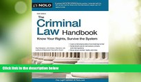 Big Deals  Criminal Law Handbook, The: Know Your Rights, Survive the System  Full Read Most Wanted