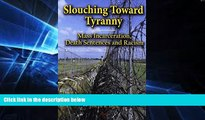 READ FULL  Slouching Toward Tyranny: Mass Incarceration, Death Sentences and Racism  READ Ebook