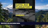 Full [PDF]  Dateline Purgatory: Examining the Case that Sentenced Darlie Routier to Death  READ