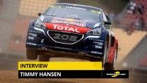 Interview exclusive de Timmy Hansen (Peugeot-Hansen)