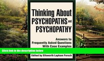 Must Have  Thinking About Psychopaths and Psychopathy: Answers to Frequently Asked Questions With