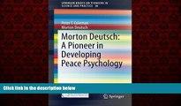 READ book  Morton Deutsch: A Pioneer in Developing Peace Psychology (SpringerBriefs on Pioneers