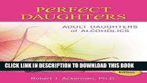 [EBOOK] DOWNLOAD Perfect Daughters: Adult Daughters of Alcoholics PDF