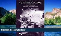 Full [PDF]  Carolina Crimes:: Case Files of a Forensic Photographer (True Crime)  Premium PDF
