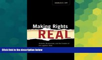 Must Have  Making Rights Real: Activists, Bureaucrats, and the Creation of the Legalistic State