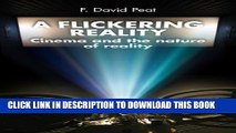 [New] A Flickering Reality: Cinema and the Nature of Reality Exclusive Online