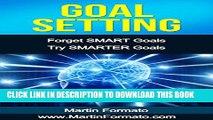 [DOWNLOAD] PDF BOOK Goal Setting: Forget SMART Goals Try SMARTER Goals (smart goals, how to set