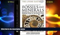 For you An Introduction to Fossils and Minerals: Seeking Clues to the Earth s Past (Facts on File