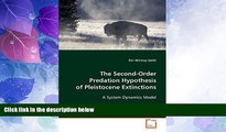 Popular Book The Second-Order Predation Hypothesis of Pleistocene Extinctions: A System Dynamics