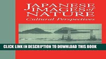 [DOWNLOAD] PDF BOOK Japanese Images of Nature: Cultural Perspectives (NIAS Man and Nature in Asia)